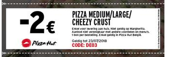 Pizza Hut kortingsbon : pizza medium large cheezy crust -2€